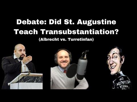 Debate: Did St. Augustine Believe Transubstantiation? (William Albrecht vs. Turretinfan)