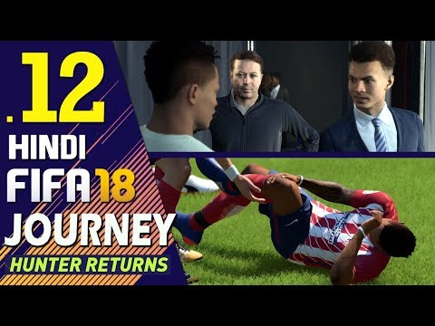 "FIFA 18 (Hindi) Journey : Hunter Returns Part 12 ""ALEX INJURED"" (PS4 Gameplay)"