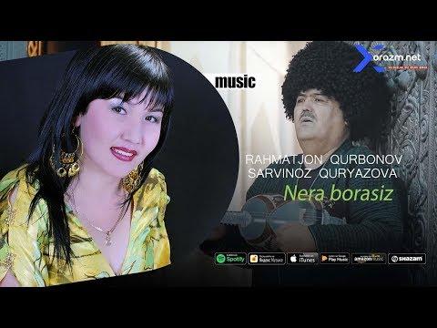 Rahmatjon Qurbonov va Sarvinoz Quryazova - Nera borasiz (music version)