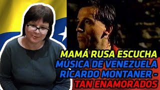 RUSSIANS REACT TO VENEZUELAN MUSIC | Ricardo Montaner - Tan Enamorados | REACTION
