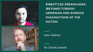 Embattled Dreamlands: (Beyond) Turkish, Armenian and Kurdish Imaginations of the Nation