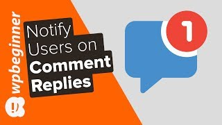 How to Notify Users Only On Replies to Their WordPress Comments