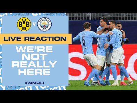 SEMI-FINAL BOUND!!!!!!!! | BORUSSIA DORTMUND 1-2 MAN CITY | CHAMPIONS LEAGUE | WNRH FT LIVE SHOW