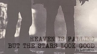 Heaven Is Falling, But The Stars Look Good
