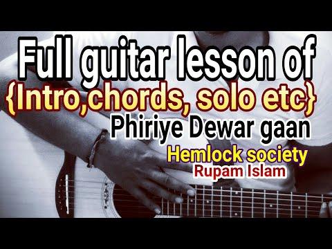Full guitar lesson of phiriye Dewar gaan (Rupam Islam)( hemlock society)( intro, lead,chords etc)