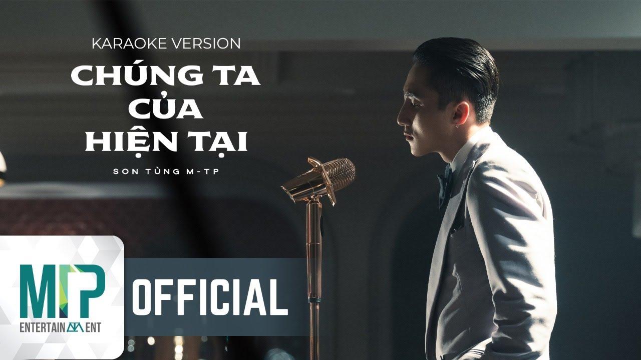 Download SƠN TÙNG M-TP | CHÚNG TA CỦA HIỆN TẠI | KARAOKE VERSION