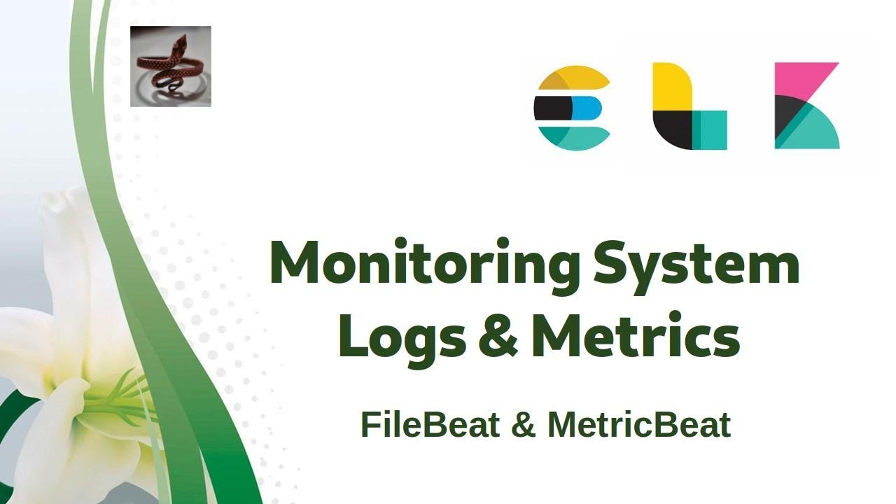 [ ElasticSearch 4 ] Monitoring System Logs and Metrics in ELK Stack