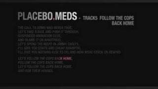 PLACEBO.FOLLOW THE COPS BACK HOME.LYRICS