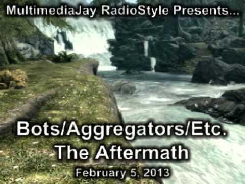 Bots/Aggregators/Etc. - The Aftermath