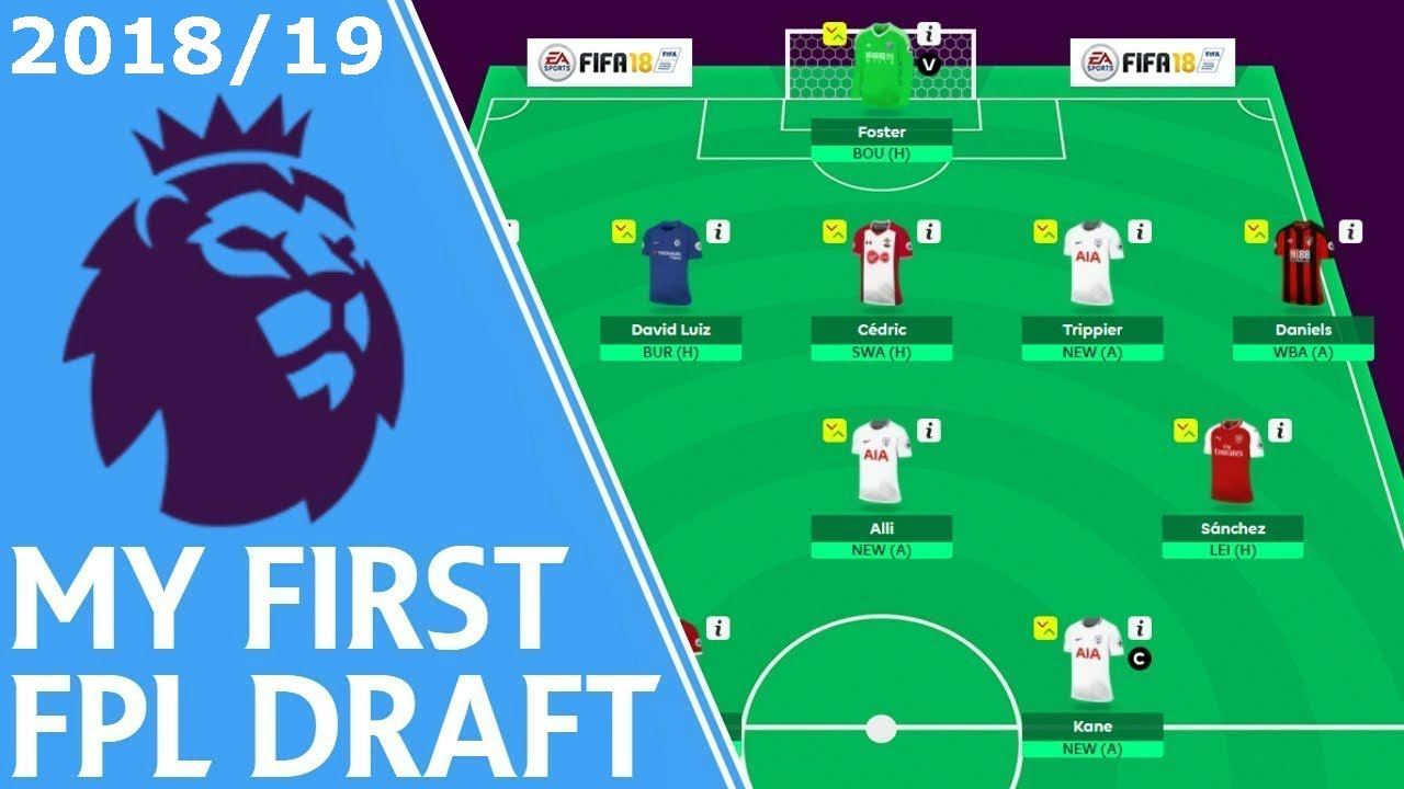 My First #FPL 18/19 Draft! | Fantasy Premier League