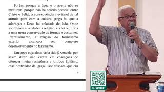 ESTUDO 10 - AS COISAS POR VIR - A IGREJA (Dn 7.21, 25; 8.23-25) | Rev. Eloy H. Frossard [1IPJF]