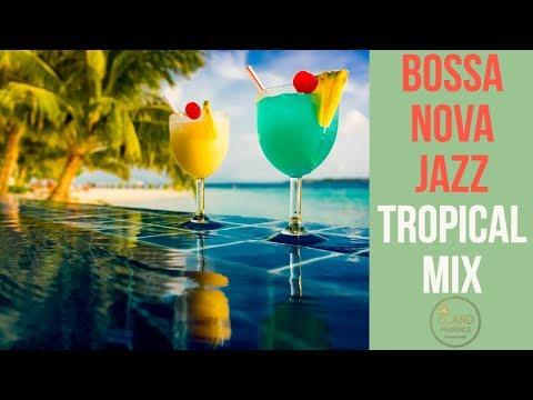 Island Ambience: Bossa Nova Jazz Music 2018 (Tropical Island Jungle)