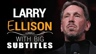 "Larry Ellison ""Life is about 2 things"" (with BIG subtitles)"
