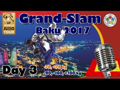 Judo Grand-Slam Baku 2017: Day 3