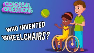 Who Invented Wheelchairs? | COLOSSAL QUESTIONS