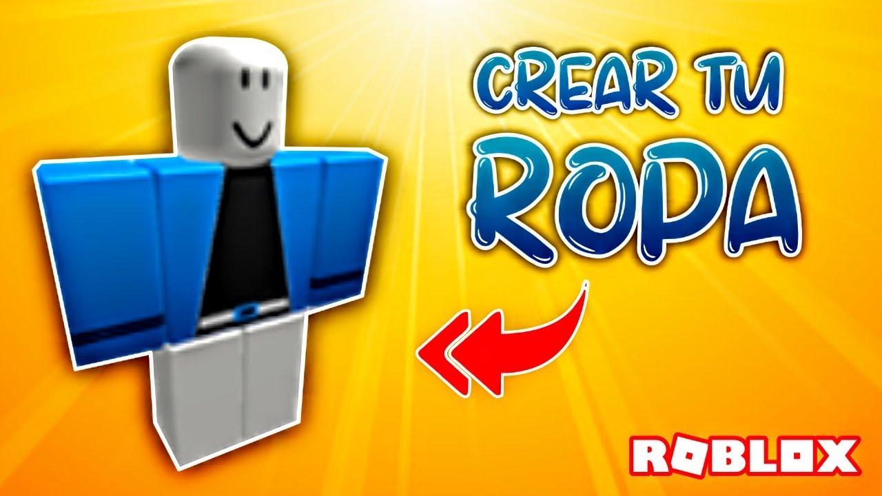 Como Crear Tu Propia Ropa En Roblox Youtube