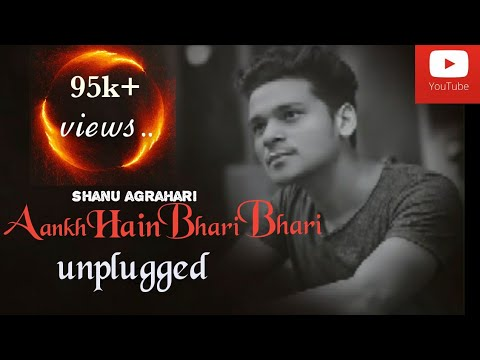 Aankh hai bhari bhari-Unplugged Cover | Kumar Sanu | heart touching | Shanu Agrahari