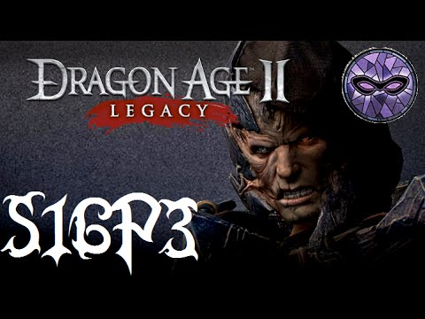 Let's Replay Dragon Age II ((Rogue)) S16P3: One Ancient Nutball? Check