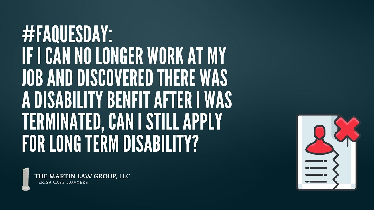 FAQuesday: Can I apply for long term disability after termination?