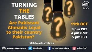 LIVE Turning The Tables - Are Ahmadis Traitors of Pakistan? | جواب آپ بھی دیں