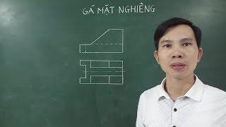 Vẽ hình chiếu trục đo - Hình chiếu cạnh - Hình cắt Gá mặt nghiêng - Hình 2 Bài 6 SGK Công nghệ 11