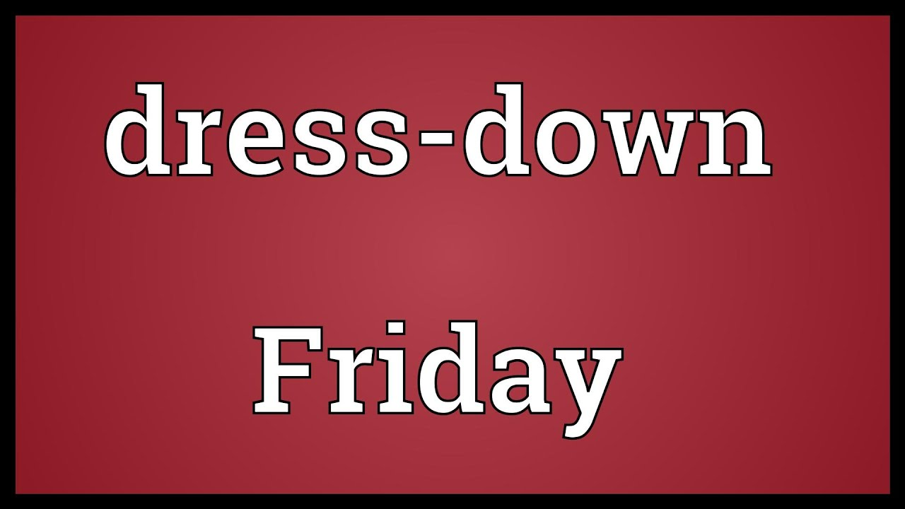 Dress- Friday Meaning