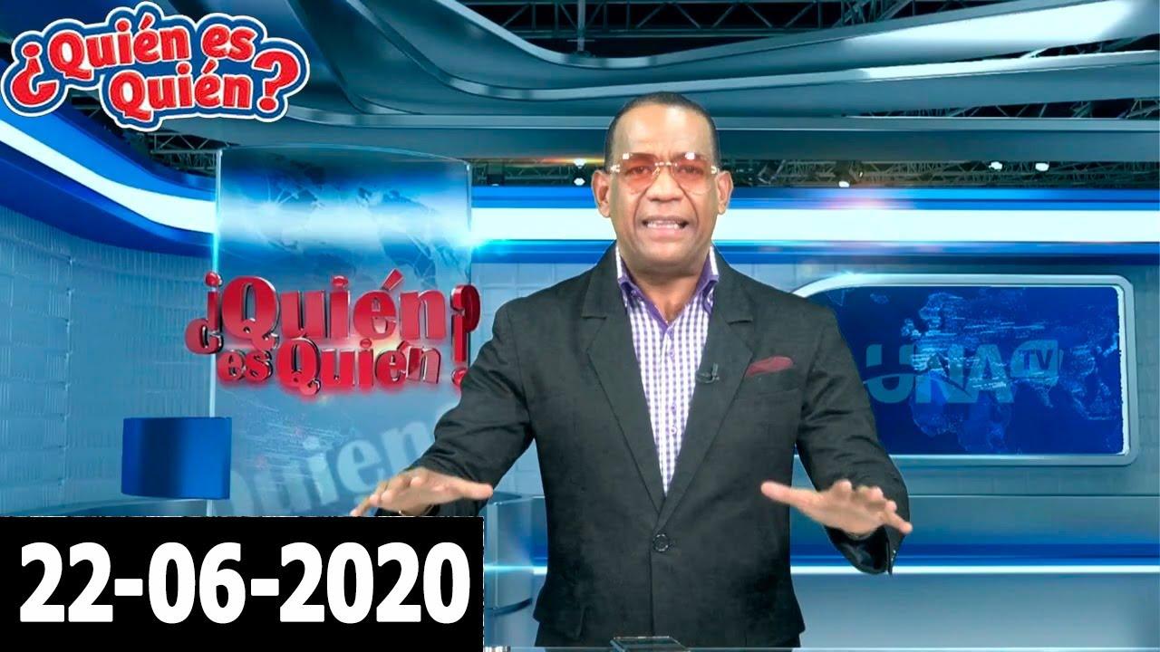 ¿Quién es quién? 22-06-2020 (Con Joseph Tavárez)