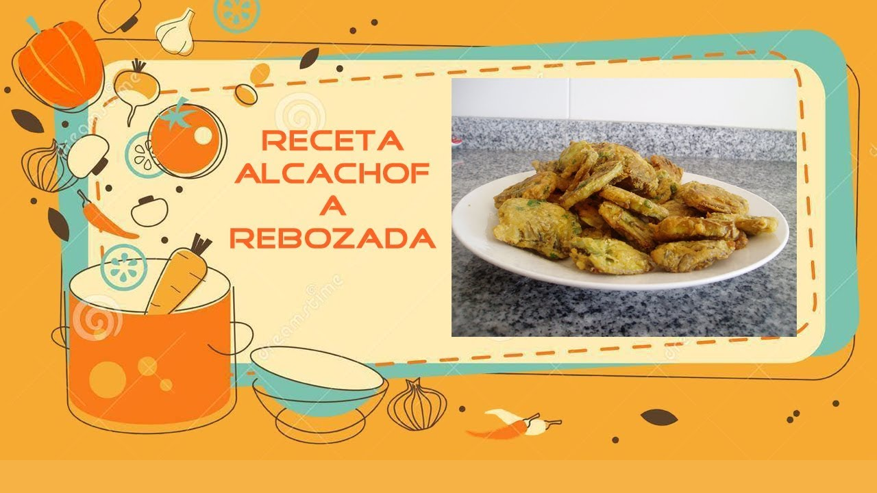 Receta De Alcachofas Rebozadas Paso A Paso