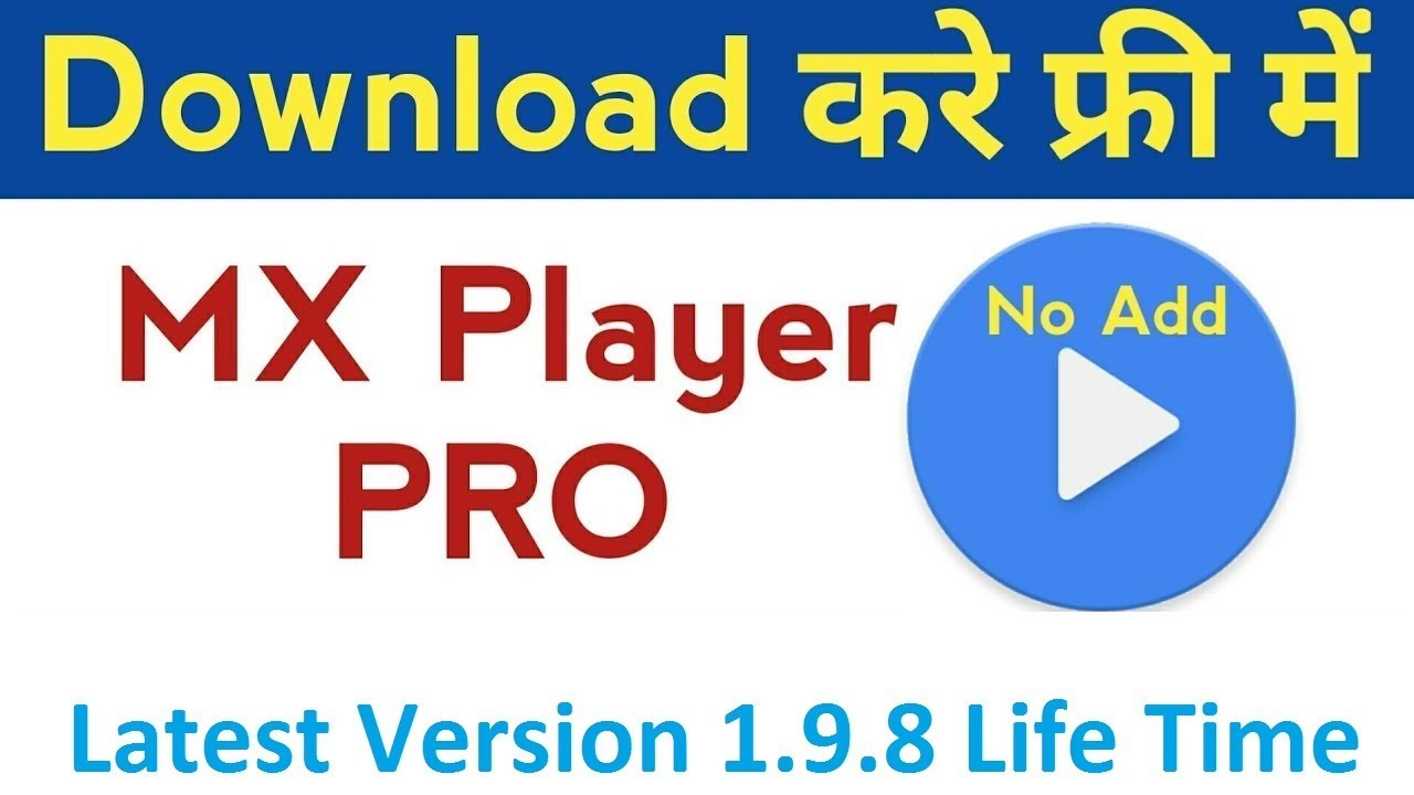 Download MX Player Pro V1 9 8 apk: without pay money free Activation (Life  Time)