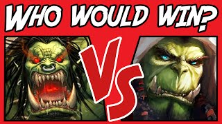 Grommash VS Thrall - Who Would Win? - (Warcraft Versus) #9