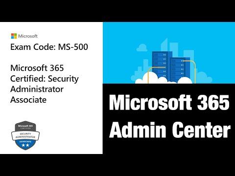 Microsoft 365 Security Administrator | MS 500 |Role-based exam| Microsoft 365 Admin portal