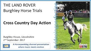 The Land Rover Burghley Horse Trials 2017 Cross Country Action