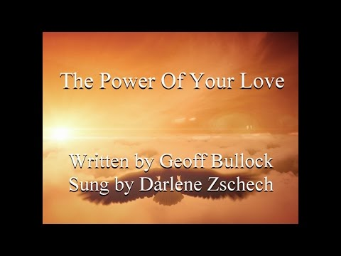 The Power Of Your Love - Darlene Zschech