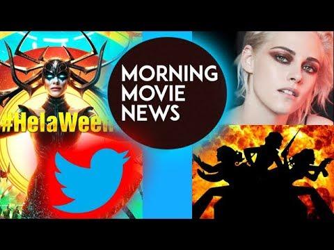 #HelaWeen promises daily Thor Ragnarok content! Kristen Stewart for Charlie's Angels Reboot?