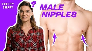 Why Do Men Have Nipples?? | Pretty Smart