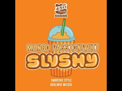 Wednesday Night Beer Review: Slushy Mango Passionfruit | 450 North Brewing Company