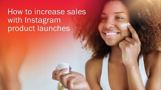 How to Increase Sales with Instagram Product Launches