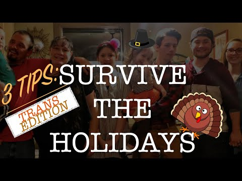 Transgender at Thanksgiving | 3 Tips For How to Survive the Holidays