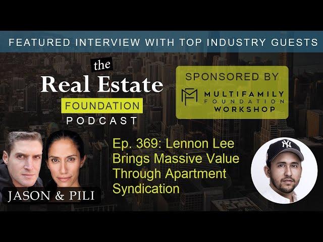 Ep. 369: Lennon Lee Brings Massive Value Through Apartment Syndication