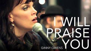 Ginny Owens | I Will Praise You (LIVE)