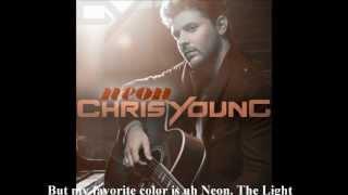 Chris Young - Neon (Lyrics)