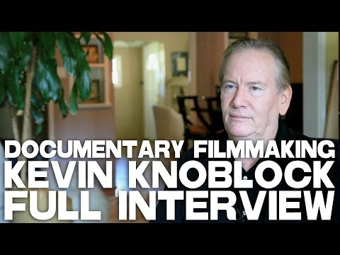A Documentary Filmmaking Master Class - Kevin Knoblock [FULL INTERVIEW]