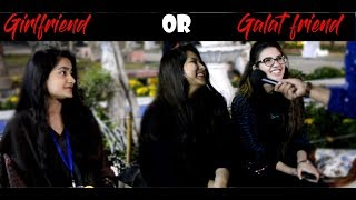 Girlfriend OR Galat Friend -Funny Reactions by Pakistani girls and boys|Zahid nazir-Lahore Pakistan