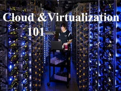 Cloud and Virtualization 101