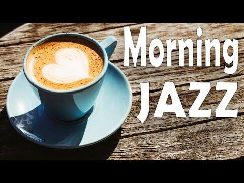 Awakening Coffee JAZZ - Lovely Morning JAZZ Music for Breakfast & Wake Up
