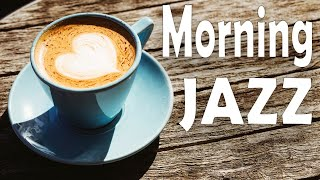 Awakening Coffee JAZZ - Lovely Morning JAZZ Music for Breakfast & Wake Up