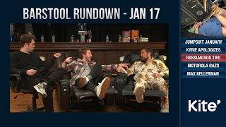 Barstool Rundown - January 17, 2019