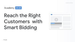 Academy on Air: Reach the Right Customers with Smart Bidding (02.07.19)