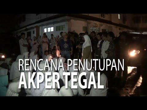 NET JATENG - RENCANA PENUTUPAN AKPER TEGAL