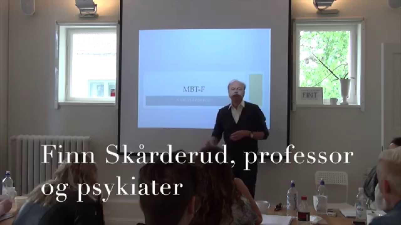 Finn Skårderud – Institutt for Mentalisering – Kurs i MBT-M - YouTube